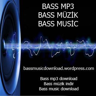 bass mp3, bass music, bass müzik, indir, download, yükle, online dinle, dinle